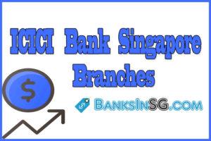 ICICI Bank Singapore Branches