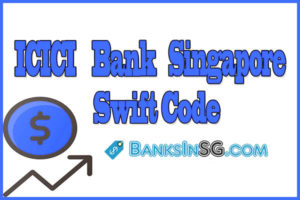 ICICI Bank Singapore Swift Code