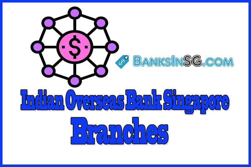 Indian Overseas Bank Singapore Branches