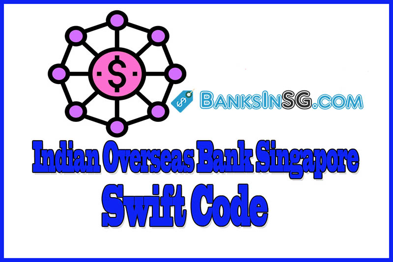 Indian Overseas Bank Singapore Swift Code
